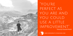 Dare Greatly Coaching | You Are Perfect