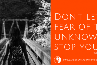 Dare Greatly Coaching | Fear of the unknown