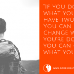 Dare Greatly Coaching | Change What You Do