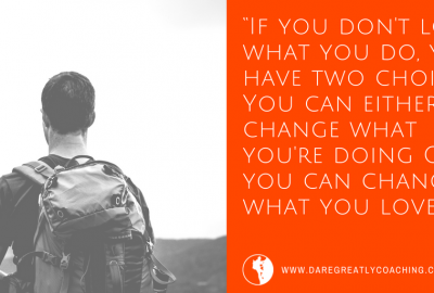 Dare Greatly Coaching | Change What You Do