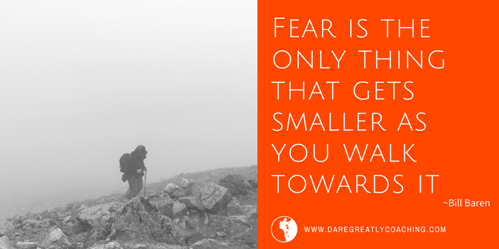 Dare Greatly Coaching | Fear gets smaller - Dream Life