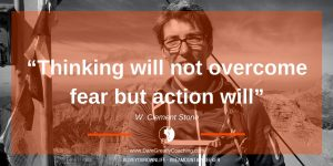 Dare Greatly Coaching | Thinking will not overcome fear