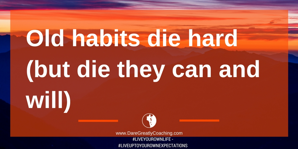 Dare Greatly Coaching | Old habits