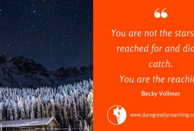 Dare Greatly Coaching | You are the reaching