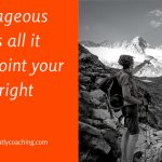 Dare Greatly Coaching | Once courageous decision