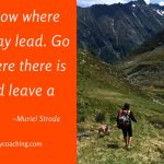 Dare Greatly Coaching | Leave a trail