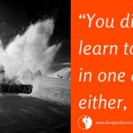 Dare Greatly Coaching | You didn't learn to walk in one day