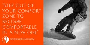 Dare Greatly Coaching | Step out of your comfortzone