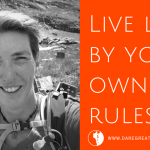 How to live by your own rules