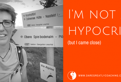 Dare Greatly Coaching | I'm not a hypocrite