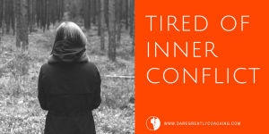 Tired of inner conflict
