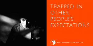 Trapped in other people's expectations