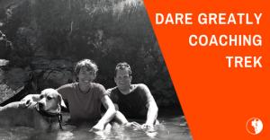 Dare Greatly Coaching Trek