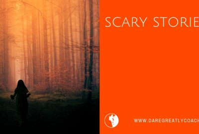 Dare Greatly | Scary stories
