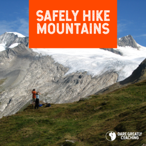 Safely hike mountains