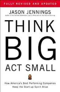 Think Big. Act Small